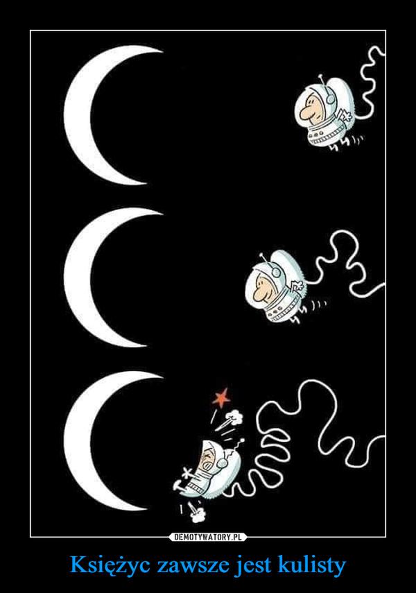 Księżyc zawsze jest kulisty –