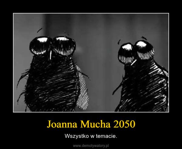 Joanna Mucha 2050 – Wszystko w temacie.