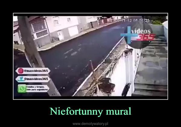 Niefortunny mural –