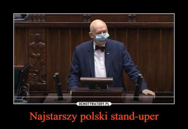 Najstarszy polski stand-uper –