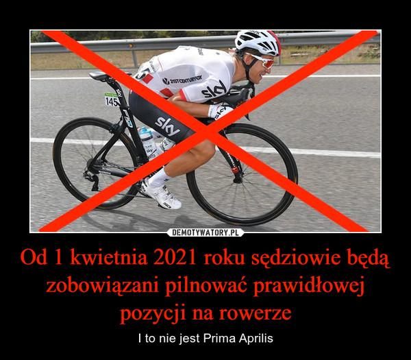 Od 1 kwietnia 2021 roku sędziowie będą zobowiązani pilnować prawidłowej pozycji na rowerze – I to nie jest Prima Aprilis