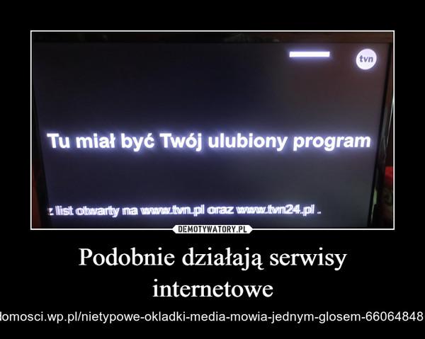 Podobnie działają serwisy internetowe – https://wiadomosci.wp.pl/nietypowe-okladki-media-mowia-jednym-glosem-6606484863384224g