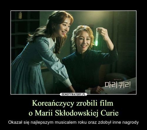 Koreańczycy zrobili film  o Marii Skłodowskiej Curie