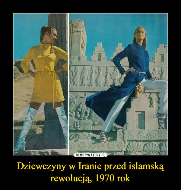 Dziewczyny w Iranie przed islamską rewolucją, 1970 rok –