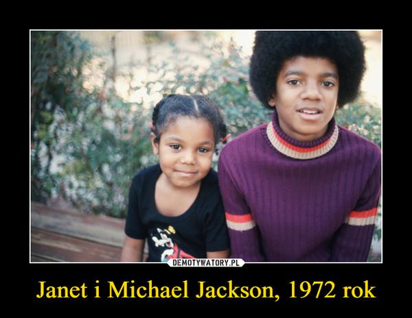 Janet i Michael Jackson, 1972 rok –