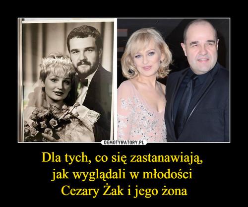 Dla tych, co się zastanawiają,  jak wyglądali w młodości  Cezary Żak i jego żona