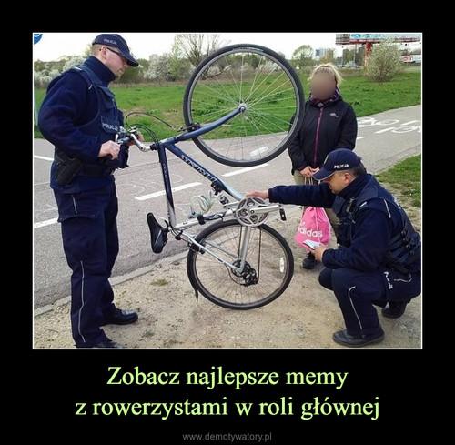 Zobacz najlepsze memy z rowerzystami w roli głównej