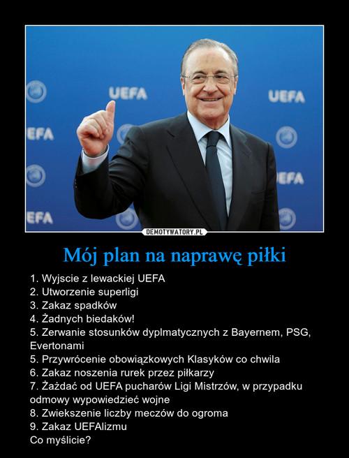 Mój plan na naprawę piłki