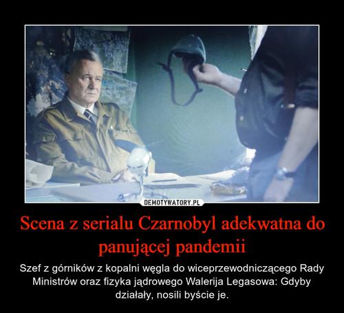 Scena z serialu Czarnobyl adekwatna do panującej pandemii