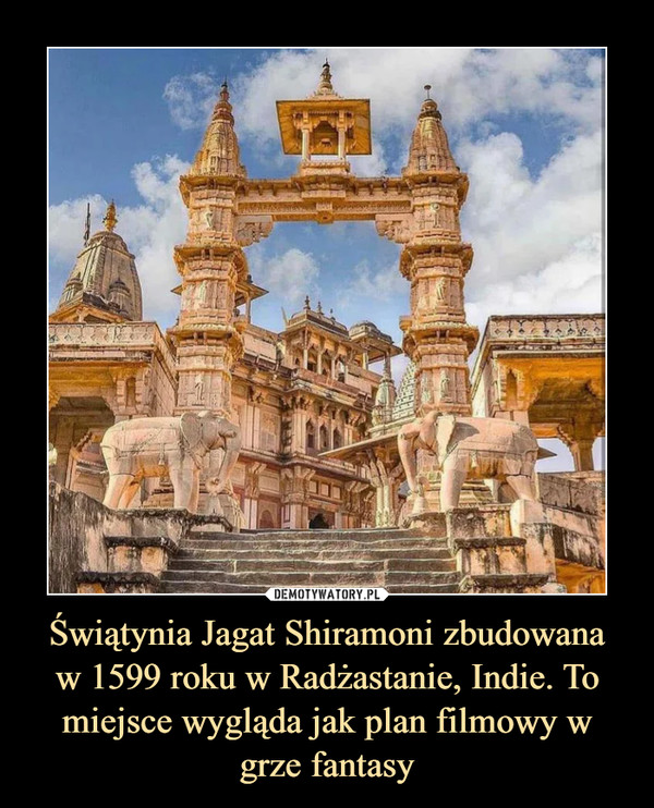 Świątynia Jagat Shiramoni zbudowanaw 1599 roku w Radżastanie, Indie. To miejsce wygląda jak plan filmowy w grze fantasy –