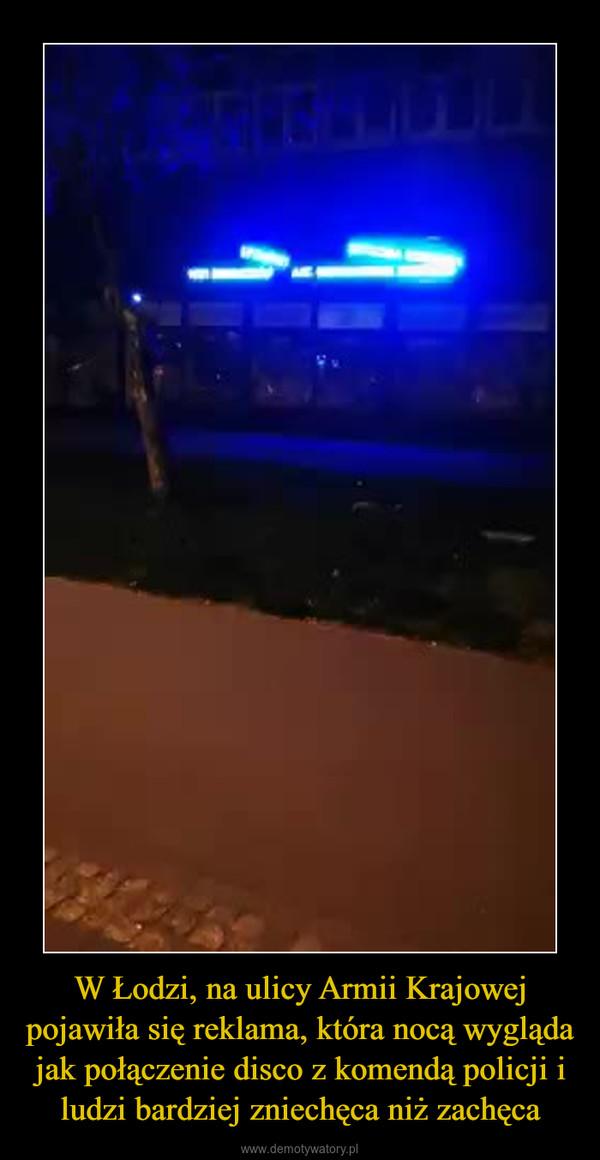 W Łodzi, na ulicy Armii Krajowej pojawiła się reklama, która nocą wygląda jak połączenie disco z komendą policji i ludzi bardziej zniechęca niż zachęca –