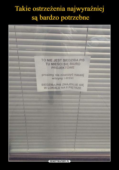 Takie ostrzeżenia najwyraźniej  są bardzo potrzebne