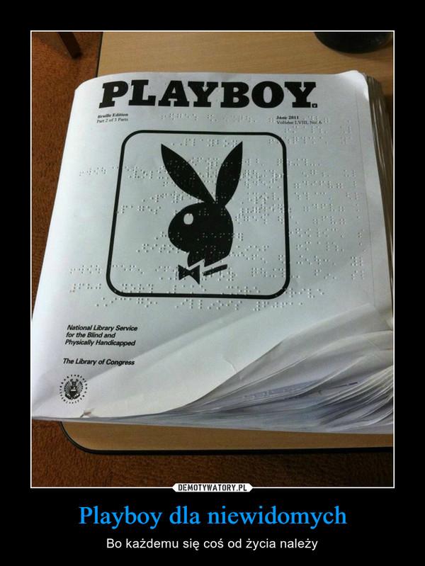 Playboy dla niewidomych – Bo każdemu się coś od życia należy