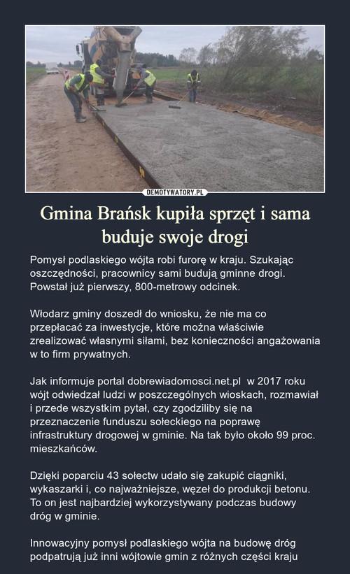 Gmina Brańsk kupiła sprzęt i sama buduje swoje drogi