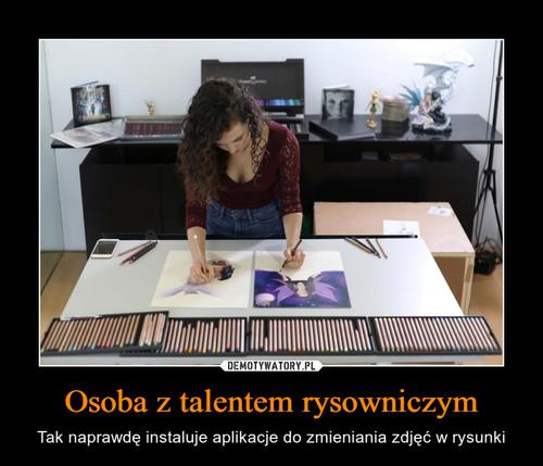Osoba z talentem rysowniczym