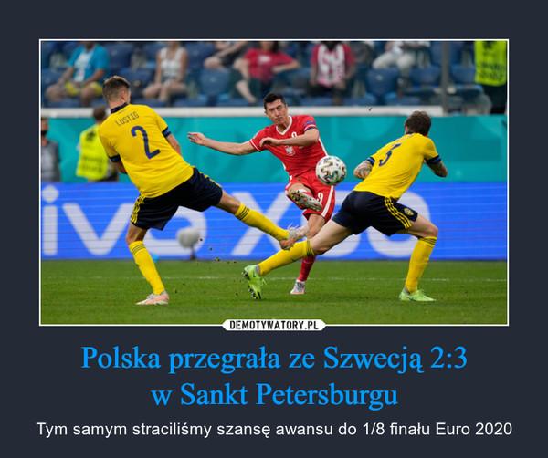Polska przegrała ze Szwecją 2:3w Sankt Petersburgu – Tym samym straciliśmy szansę awansu do 1/8 finału Euro 2020