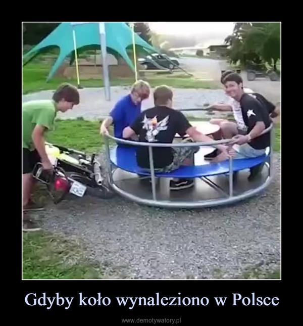Gdyby koło wynaleziono w Polsce –
