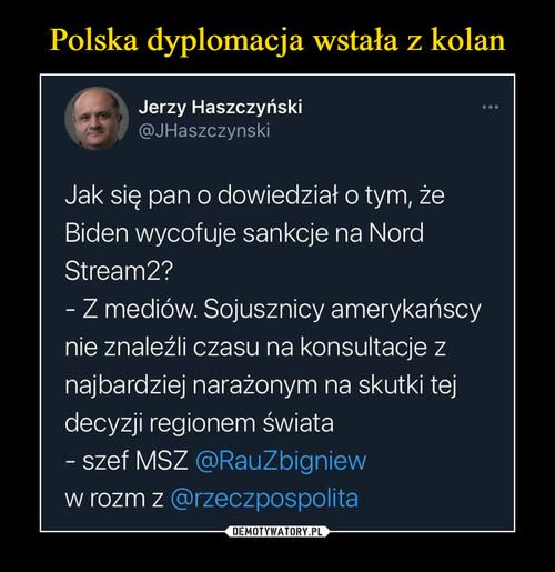 Polska dyplomacja wstała z kolan
