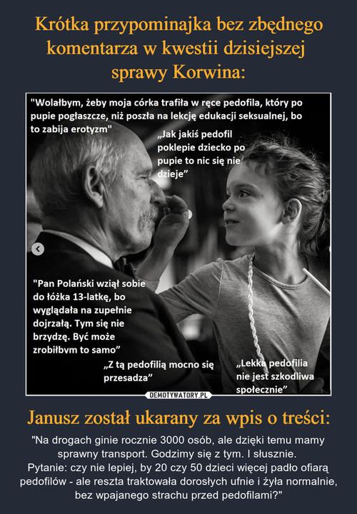 Krótka przypominajka bez zbędnego komentarza w kwestii dzisiejszej  sprawy Korwina: Janusz został ukarany za wpis o treści: