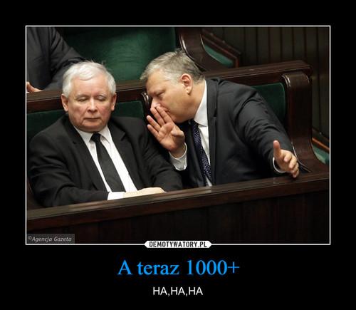 A teraz 1000+