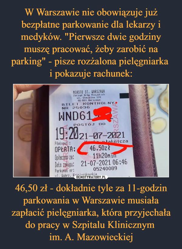 46,50 zł - dokładnie tyle za 11-godzin parkowania w Warszawie musiała zapłacić pielęgniarka, która przyjechała do pracy w Szpitalu Klinicznym im. A. Mazowieckiej –