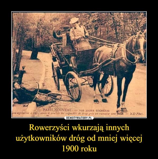 Rowerzyści wkurzają innych użytkowników dróg od mniej więcej 1900 roku –