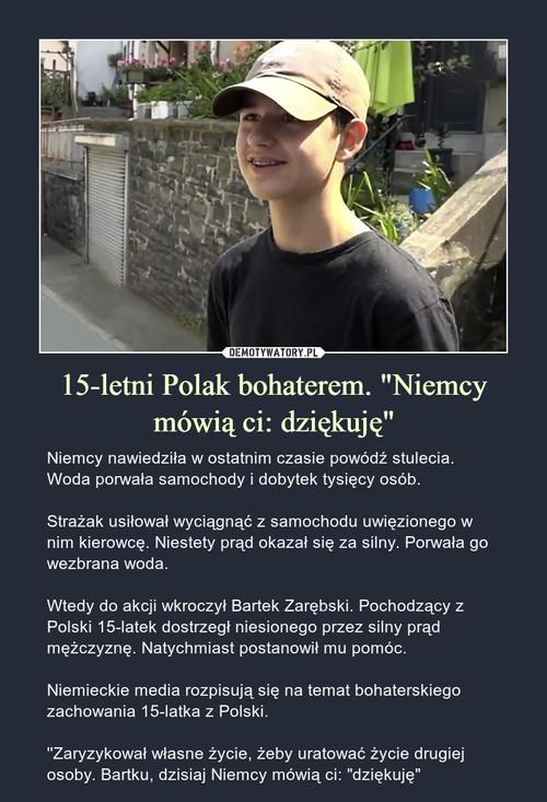 """15-letni Polak bohaterem. """"Niemcy mówią ci: dziękuję"""""""