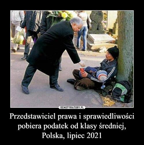 Przedstawiciel prawa i sprawiedliwości pobiera podatek od klasy średniej, Polska, lipiec 2021