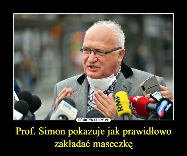 Prof. Simon pokazuje jak prawidłowo zakładać maseczkę –
