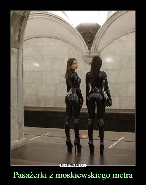 Pasażerki z moskiewskiego metra