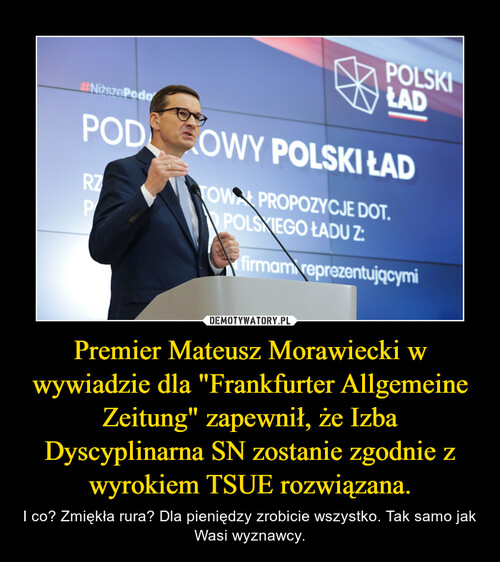 """Premier Mateusz Morawiecki w wywiadzie dla """"Frankfurter Allgemeine Zeitung"""" zapewnił, że Izba Dyscyplinarna SN zostanie zgodnie z wyrokiem TSUE rozwiązana."""