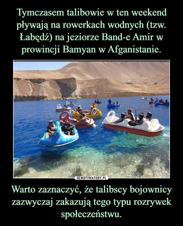 Warto zaznaczyć, że talibscy bojownicy zazwyczaj zakazują tego typu rozrywek społeczeństwu. –