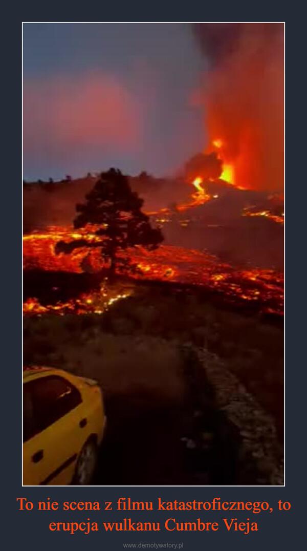 To nie scena z filmu katastroficznego, to erupcja wulkanu Cumbre Vieja –
