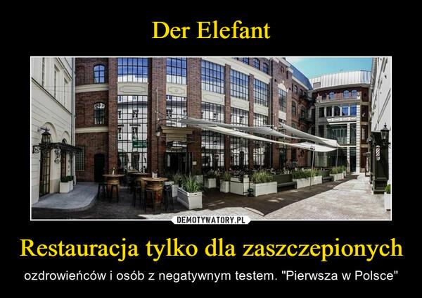 """Restauracja tylko dla zaszczepionych – ozdrowieńców i osób z negatywnym testem. """"Pierwsza w Polsce"""""""