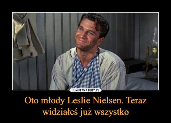 Oto młody Leslie Nielsen. Teraz widziałeś już wszystko –