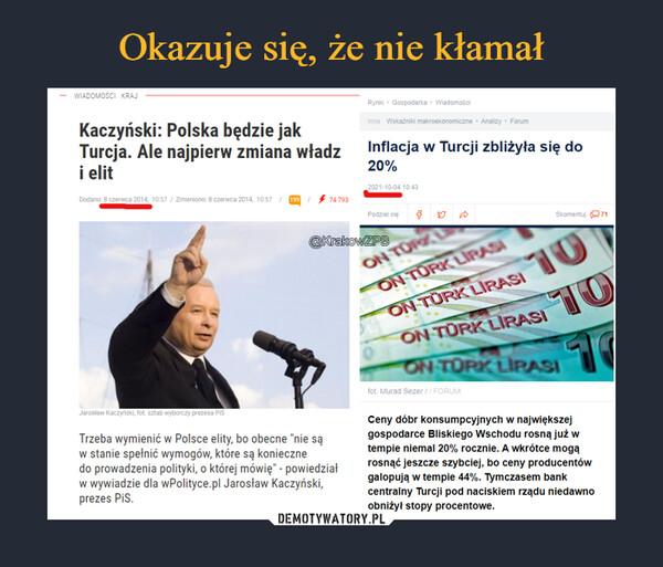 """–  — WIADOMOŚCI KRAJ Rynki • Gospodarka • Wiadomo. Kaczyński: Polska będzie jak Turcja. Ale najpierw zmiana władz Inflacja w Turcji zbliżyła się do i elit 20% JarostawKaczyliski, lot szt b P.zesa PG Trzeba wymienić w Polsce elity, bo obecne """"nie są w stanie spelnić wymogów, które są konieczne do prowadzenia polityki, o której mówię"""" - powiedzial w wywiadzie dla wPolityce.pl Jaroslaw Kaczyński, prezes PiS. Ceny dóbr konsumpcyjnych w największej gospodarce Bliskiego Wschodu rosną już w tempie niemal 20% rocznie. A wkrótce mogą rosnąć jeszcze szybciej, bo ceny producentów galopują w tempie 44%. Tymczasem bank centralny Turcji pod naciskiem rządu niedawno obniżył stopy procentowe."""