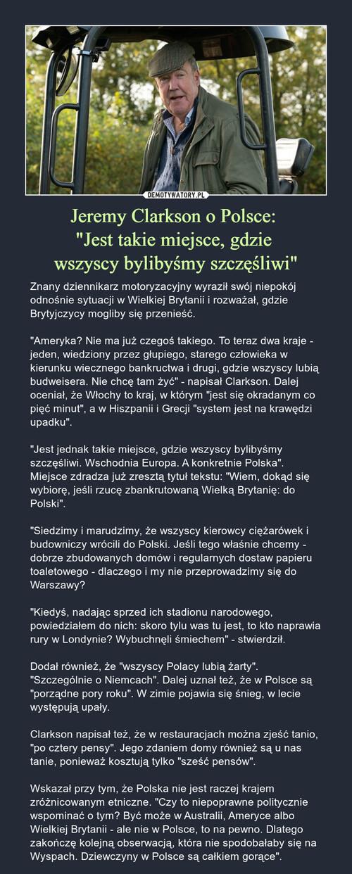 """Jeremy Clarkson o Polsce:  """"Jest takie miejsce, gdzie  wszyscy bylibyśmy szczęśliwi"""""""