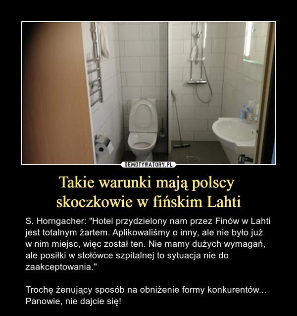 Takie warunki mają polscy skoczkowie w fińskim Lahti