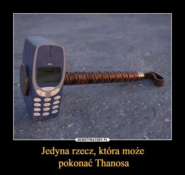 Jedyna rzecz, która może pokonać Thanosa